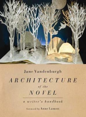 Architecture of the Novel: A Writer's Handbook (Paperback)