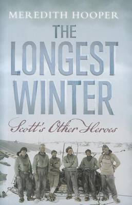 The Longest Winter: Scott's Other Heroes (Hardback)