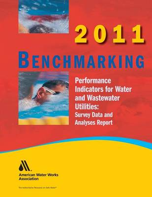 2011 Benchmarking Performance Indicators for Water & Wastewater Utilities (Paperback)