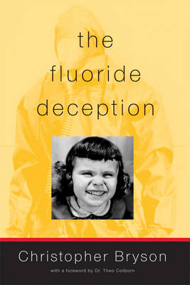 The Fluoride Deception (Paperback)