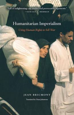 Humanitarian Imperialism: Using Human Rights to Sell War (Paperback)