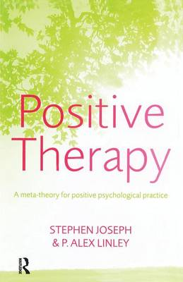 Positive Therapy: A Meta-theory for Positive Psychological Practice (Paperback)