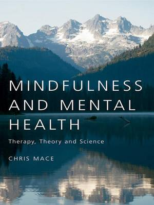 Mindfulness and Mental Health: Therapy, Theory and Science (Hardback)