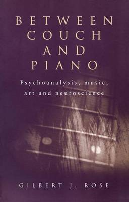 Between Couch and Piano: Psychoanalysis, Music, Art and Neuroscience (Hardback)