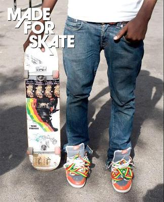 Made for Skate: The Illustrated History of Skateboard Footwear (Paperback)