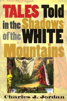 Tales Told in the Shadows of the White Mountain (Paperback)