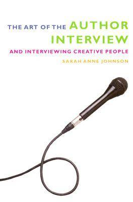 Art of the Author Interview: And Interviewing Creative People (Paperback)