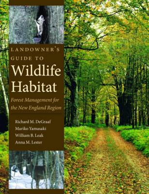 Landowner's Guide to Wildlife Habitat: Forest Management for the New England Region (Paperback)