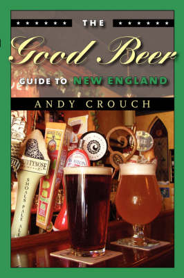 The Good Beer Guide to New England (Paperback)
