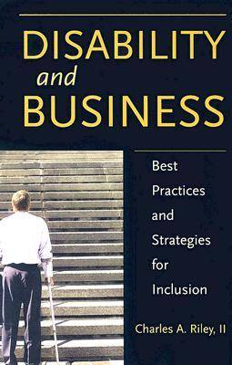 Disability and Business: Best Practices and Strategies for Inclusion - Disability Library (Hardback)