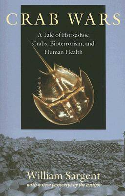 Crab Wars: A Tale of Horseshoe Crabs, Bioterrorism, and Human Health (Paperback)