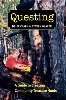 Questing: A Guide to Creating Community Treasure Hunts (Paperback)