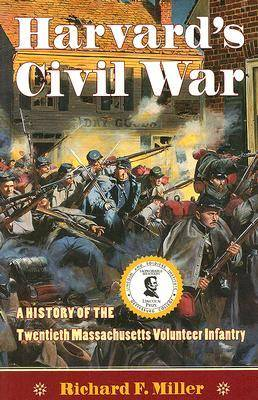 Harvard's Civil War: The History of the Twentieth Massachusetts Volunteer Infantry (Paperback)