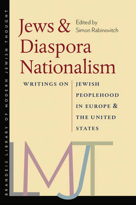 Jews and Diaspora Nationalism: Writings on Jewish Peoplehood in Europe and the United States (Hardback)