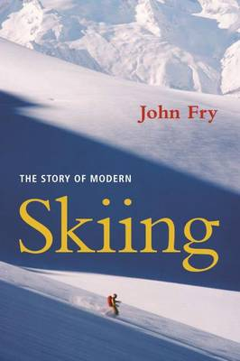 The Story of Modern Skiing (Paperback)