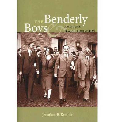 The Benderly Boys and American Jewish Education (Paperback)