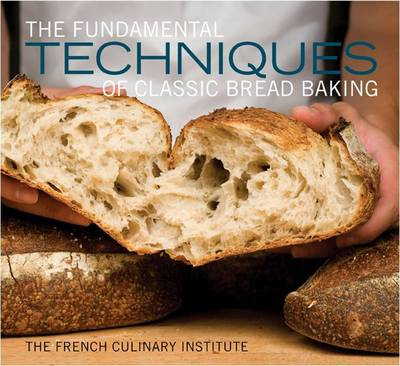 The Fundamental Techniques of Classic Bread Baking (Hardback)