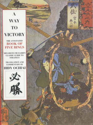 "A Way to Victory: The Annotated ""Book of Five Rings"" (Hardback)"