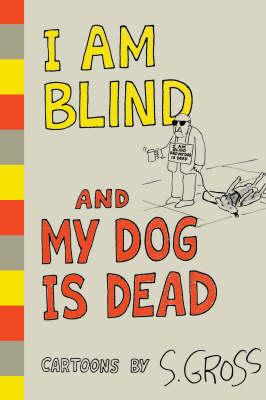 I am Blind and My Dog is Dead (Hardback)