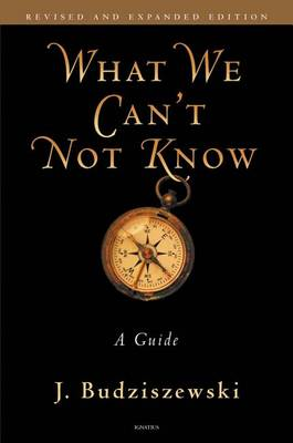What We Can't Not Know: A Guide (Paperback)