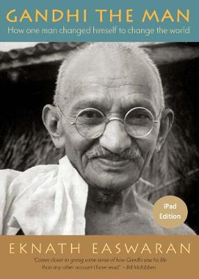 Gandhi the Man: How One Man Changed Himself to Change the World (Paperback)