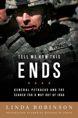 Tell Me How This Ends: General David Petraeus and the Search for a Way Out of Iraq (Hardback)