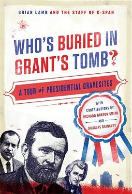 Who's Buried in Grant's Tomb: A Tour of Presidential Gravesites (Paperback)