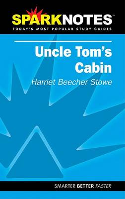 Uncle Tom's Cabin - SparkNotes (Paperback)