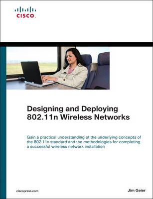 Designing and Deploying 802.11n Wireless Networks (Hardback)