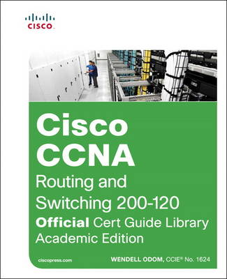 CCNA Routing and Switching 200-120 Official Cert Guide Library (Mixed media product)