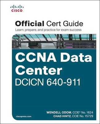 CCNA Data Center DCICN 640-911 Official Cert Guide (Mixed media product)