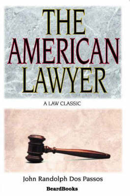 The American Lawyer: as He Was, as He is, as He Can be (Paperback)