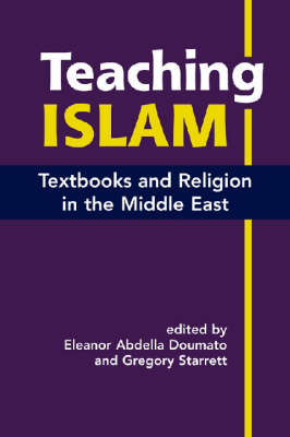 Teaching Islam: Textbooks and Religion in the Middle East (Hardback)