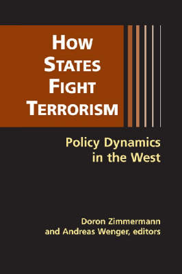 How States Fight Terrorism: Policy Dynamics in the West (Hardback)