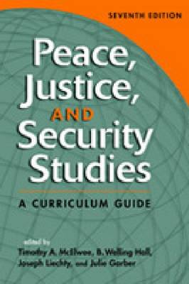 Peace, Justice, and Security Studies: A Curriculum Guide (Hardback)