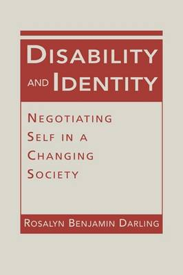 Disability and Identity: Negotiating Self in a Changing Society (Hardback)