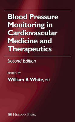 Blood Pressure Monitoring in Cardiovascular Medicine and Therapeutics - Clinical Hypertension & Vascular Diseases (Hardback)