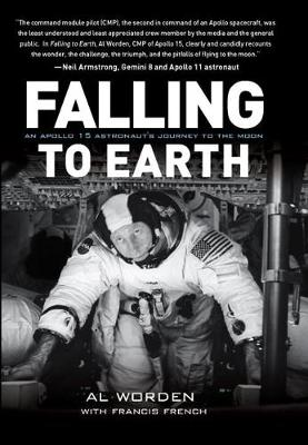 Falling to Earth: An Apollo 15 Astronaut's Journey to the Moon (Paperback)