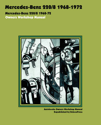 Mercedes-Benz 220/8 1968-1972 Owners Workshop Manual (Paperback)