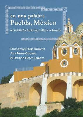 En Una Palabra, Puebla, Mexico: A CD-ROM for Exploring Culture in Spanish (CD-ROM)