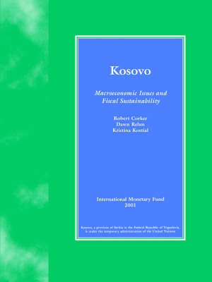 Kosovo: Macroeconomic Issues and Fiscal Sustainability (Paperback)