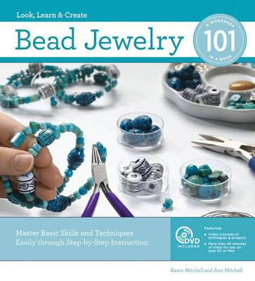 Bead Jewelry 101: Master Basic Skills and Techniques Easily Through Step-by-step Instruction (Spiral bound)