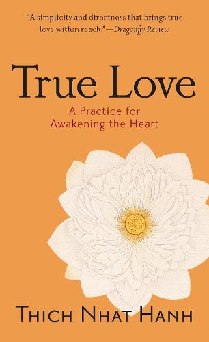True Love: A Practice for Awakening the Heart (Paperback)