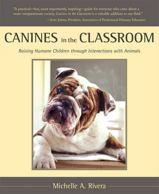 Canines in the Classroom: Raising Human Children Through Interactions with Animals (Paperback)