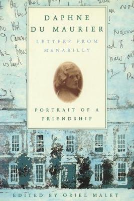 Daphne du Maurier: Letters from Menabilly Portrait of a Friendship (Paperback)