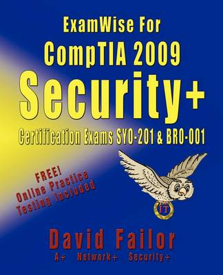 ExamWise For CompTIA 2009 Security+ Certification Exams SY0-201 and Exam BR0-001 (Paperback)