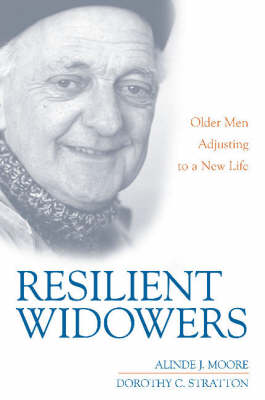 Resilient Widowers: Older Men Adjusting to a New Life (Paperback)