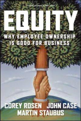 Equity: Why Employee Ownership is Good for Business (Hardback)