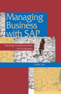 Managing Business with SAP: Planning Implementation and Evaluation (Hardback)