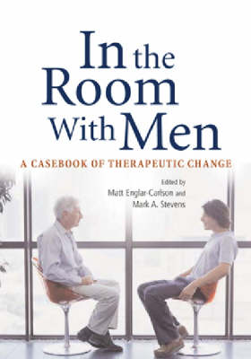 In the Room with Men: A Casebook of Therapeutic Change (Hardback)